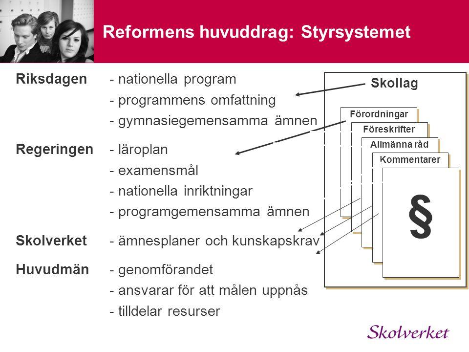 Reformens huvuddrag: Styrsystemet