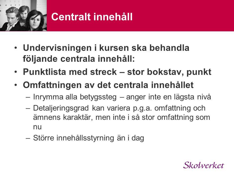 Centralt innehåll Undervisningen i kursen ska behandla följande centrala innehåll: Punktlista med streck – stor bokstav, punkt.