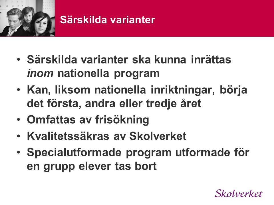 Särskilda varianter ska kunna inrättas inom nationella program