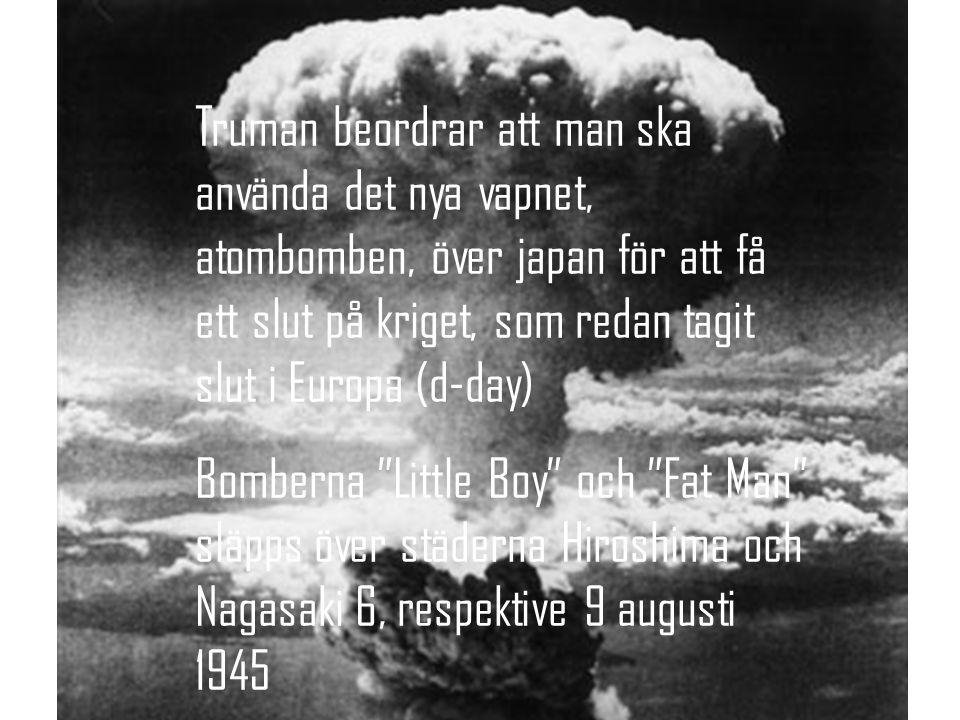 Truman beordrar att man ska använda det nya vapnet, atombomben, över japan för att få ett slut på kriget, som redan tagit slut i Europa (d-day)