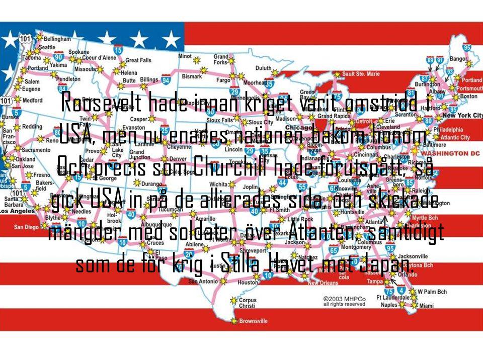 Roosevelt hade innan kriget varit omstridd i USA, men nu enades nationen bakom honom.