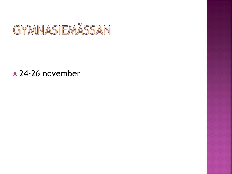 Gymnasiemässan 24-26 november