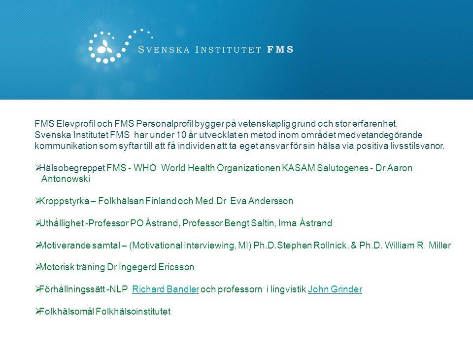 FMS Elevprofil och FMS Personalprofil bygger på vetenskaplig grund och stor erfarenhet.