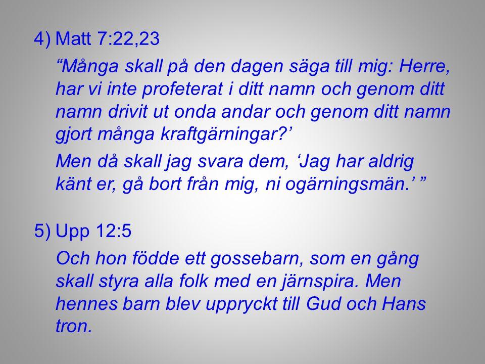 4) Matt 7:22,23