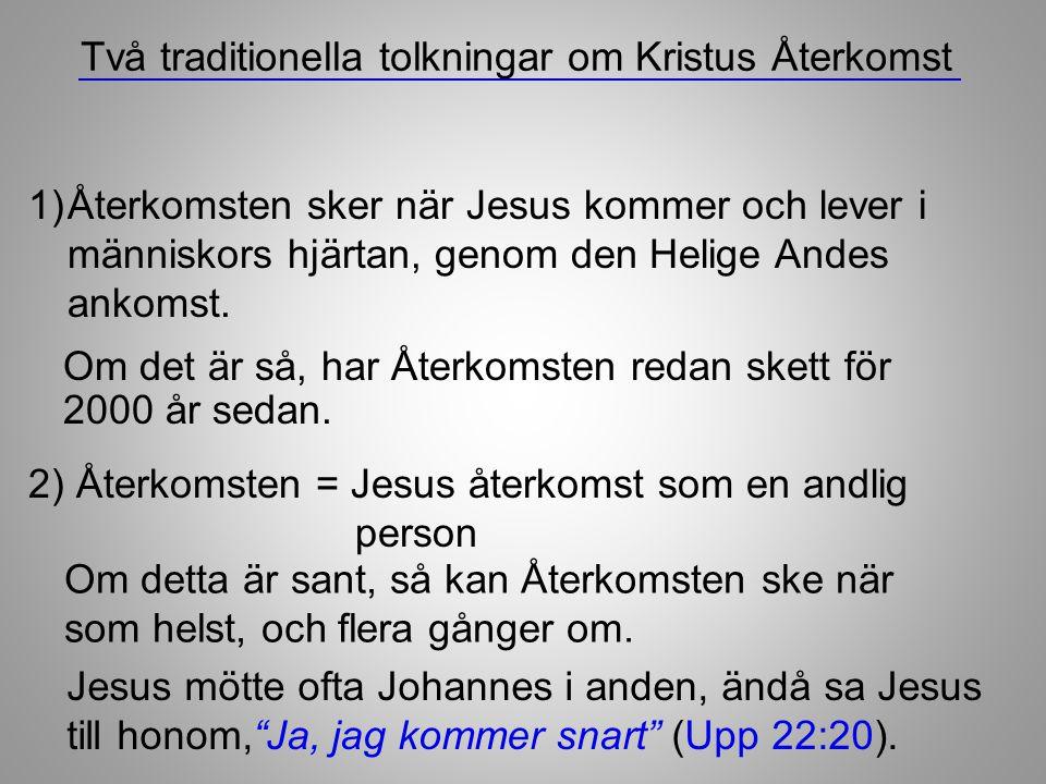 Två traditionella tolkningar om Kristus Återkomst