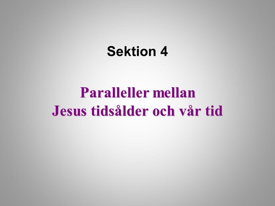 Paralleller mellan Jesus tidsålder och vår tid