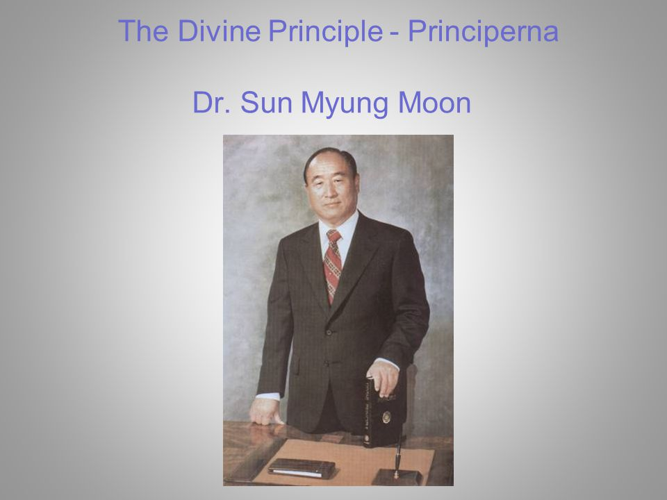 The Divine Principle - Principerna Dr. Sun Myung Moon