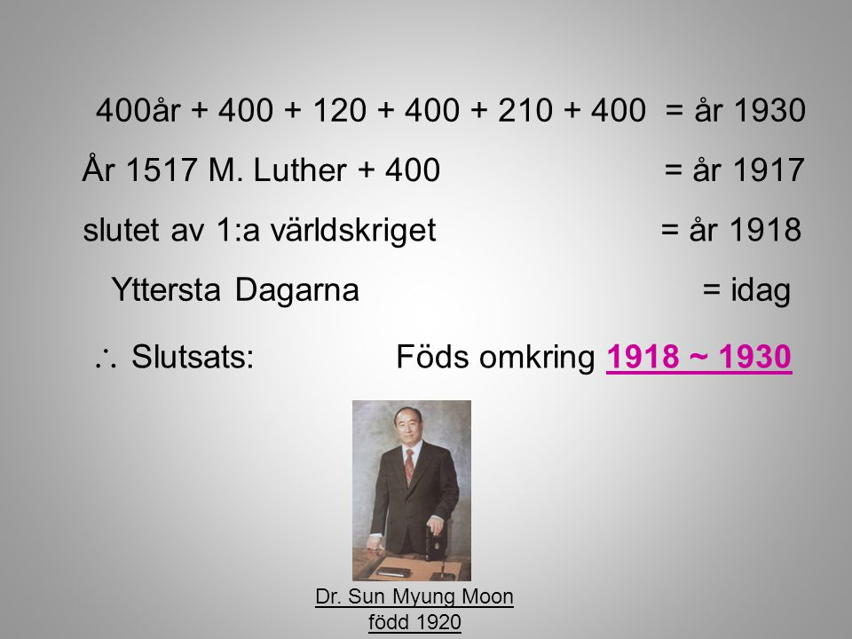 \ Slutsats: Föds omkring 1918 ~ 1930