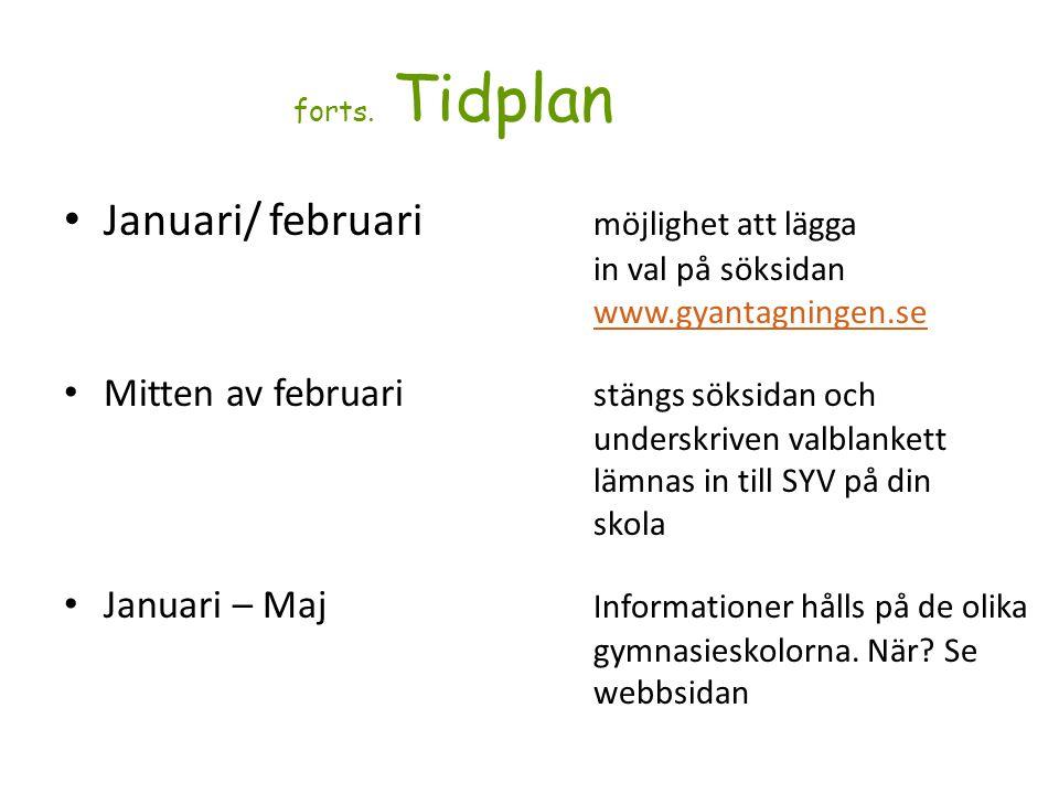 forts. Tidplan Januari/ februari möjlighet att lägga in val på söksidan www.gyantagningen.se.