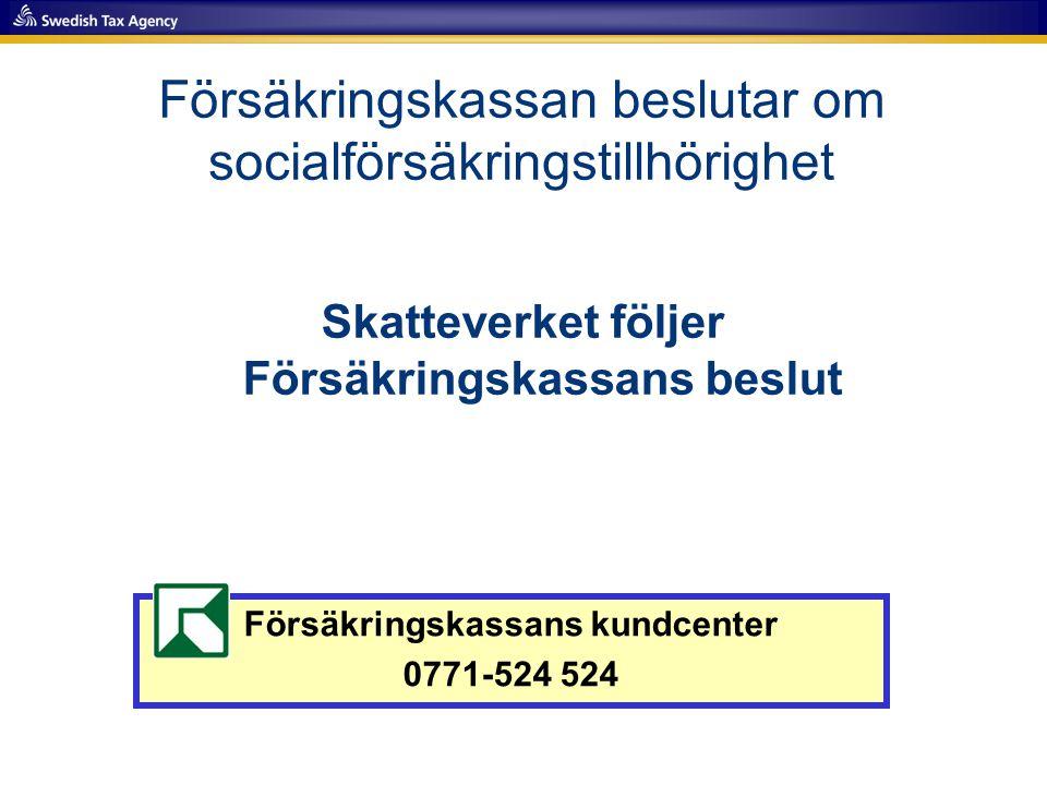 Försäkringskassan beslutar om socialförsäkringstillhörighet