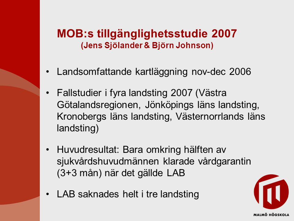MOB:s tillgänglighetsstudie 2007 (Jens Sjölander & Björn Johnson)