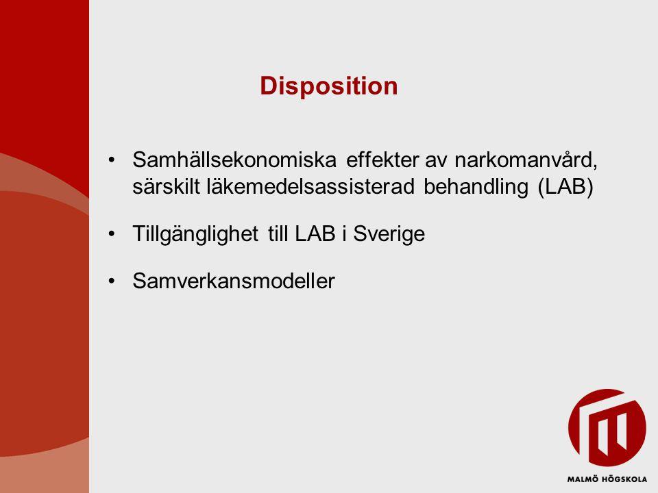 Disposition Samhällsekonomiska effekter av narkomanvård, särskilt läkemedelsassisterad behandling (LAB)