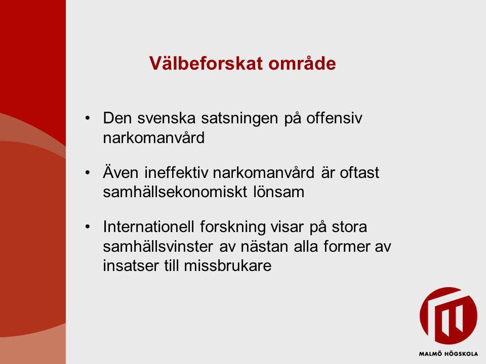 Välbeforskat område Den svenska satsningen på offensiv narkomanvård