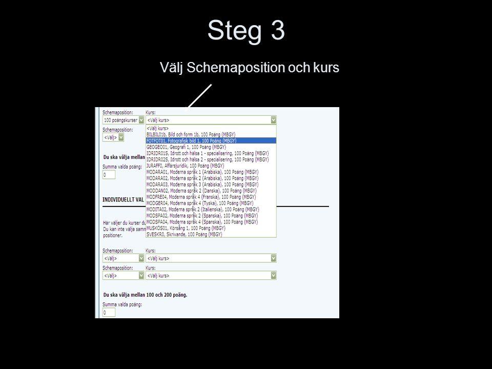 Steg 3 Välj Schemaposition och kurs