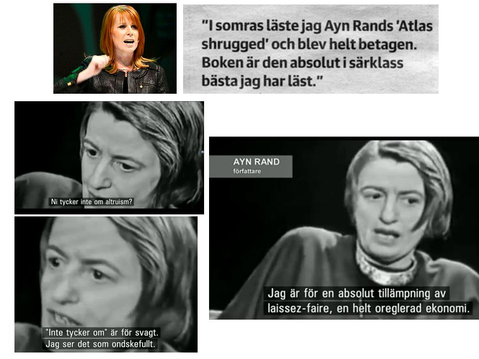Annie Lööfs favorit är alltså denne extrema, nyliberala person