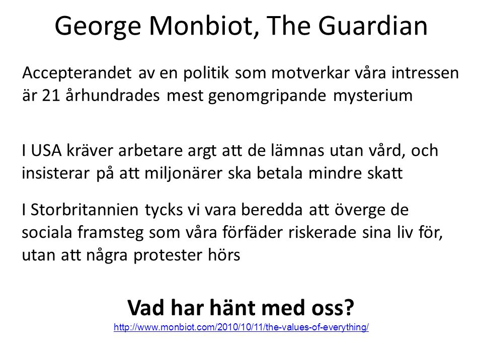 George Monbiot, The Guardian
