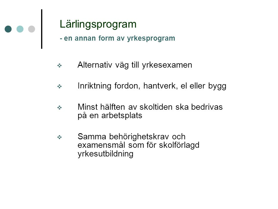 Lärlingsprogram - en annan form av yrkesprogram