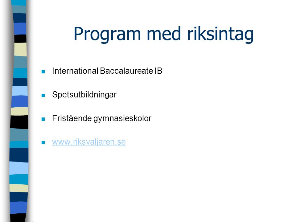 Program med riksintag International Baccalaureate IB Spetsutbildningar