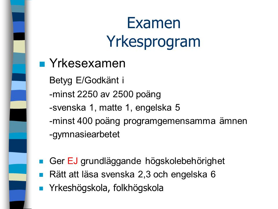 Examen Yrkesprogram Yrkesexamen Betyg E/Godkänt i