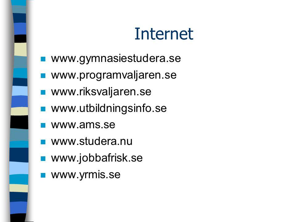 Internet www.gymnasiestudera.se www.programvaljaren.se