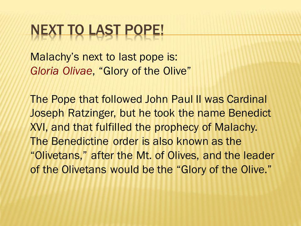 Malachy's next to last pope is: