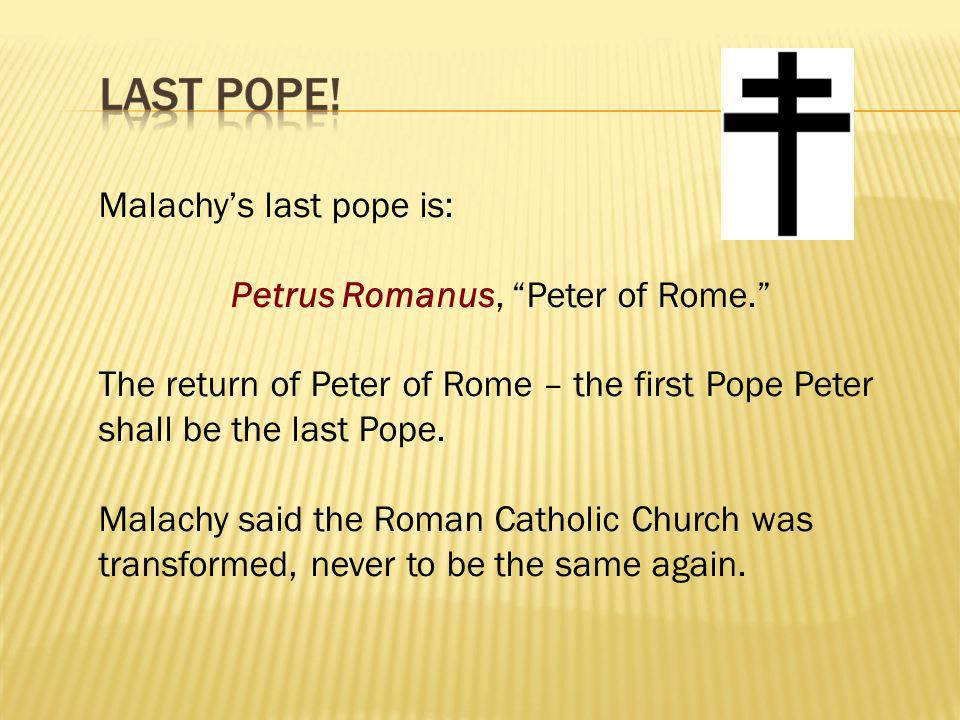 Petrus Romanus, Peter of Rome.