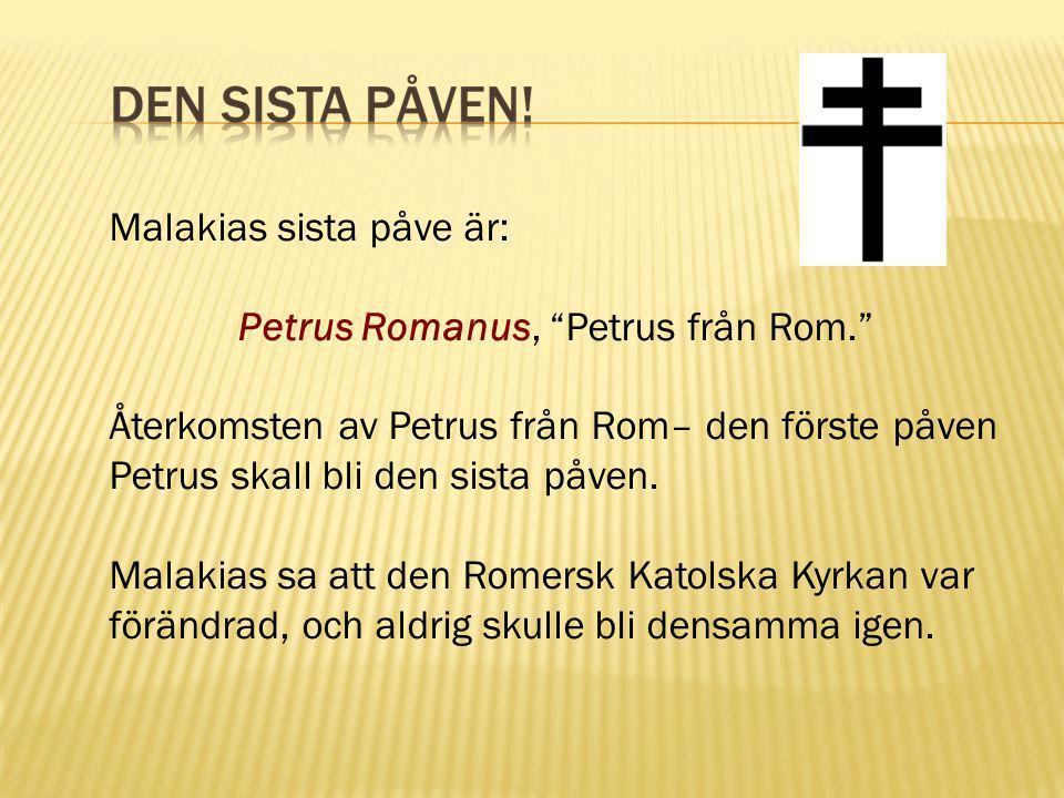 Petrus Romanus, Petrus från Rom.