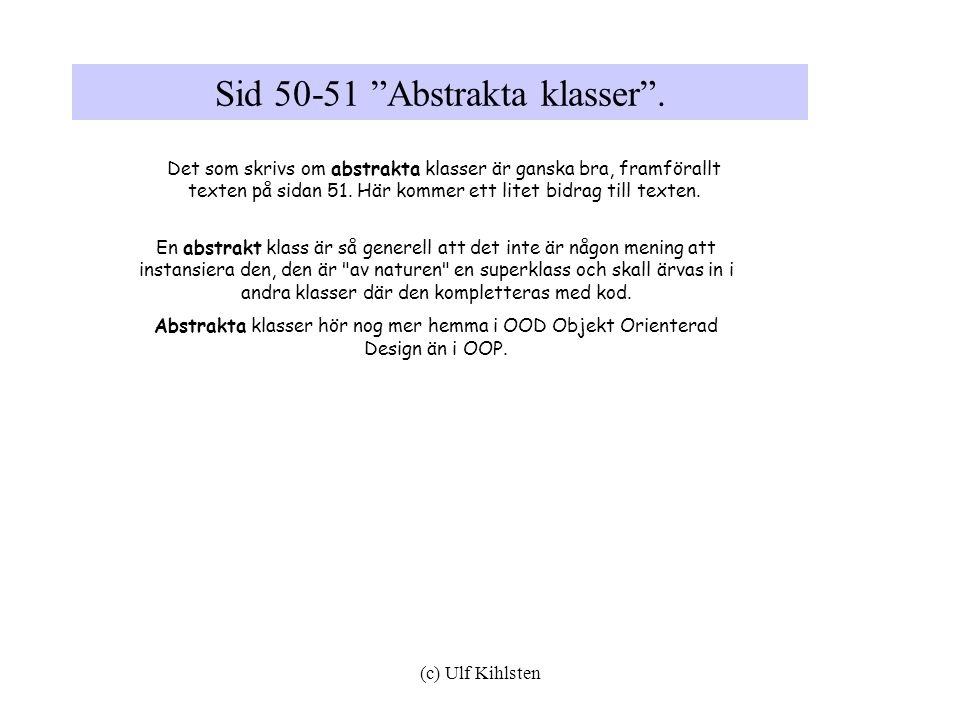 Sid 50-51 Abstrakta klasser .