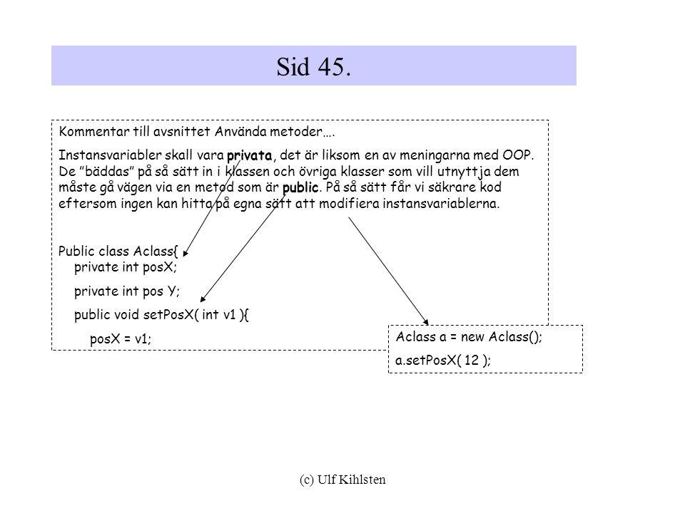Sid 45. Kommentar till avsnittet Använda metoder….