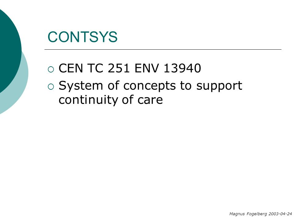 CONTSYS CEN TC 251 ENV 13940. System of concepts to support continuity of care.