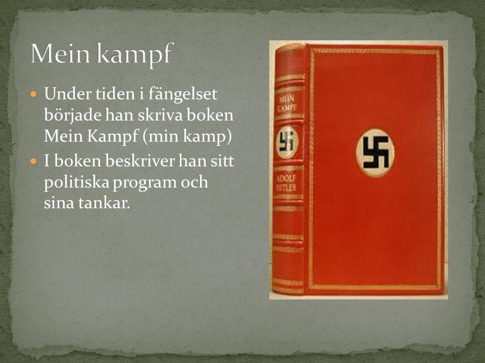 Mein kampf Under tiden i fängelset började han skriva boken Mein Kampf (min kamp) I boken beskriver han sitt politiska program och sina tankar.