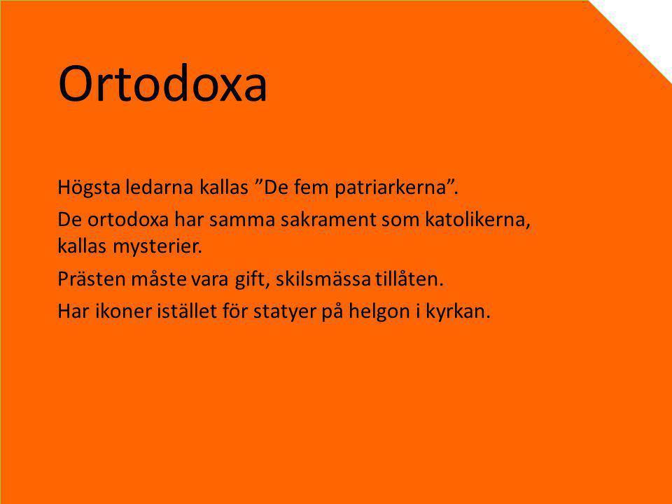 Ortodoxa Högsta ledarna kallas De fem patriarkerna .