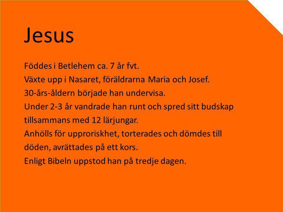 Jesus Föddes i Betlehem ca. 7 år fvt.