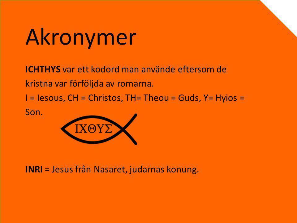 Akronymer ICHTHYS var ett kodord man använde eftersom de