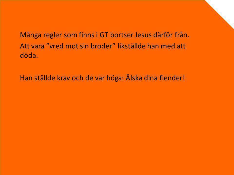 Många regler som finns i GT bortser Jesus därför från.