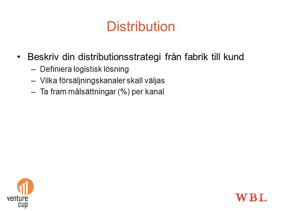 Distribution Beskriv din distributionsstrategi från fabrik till kund