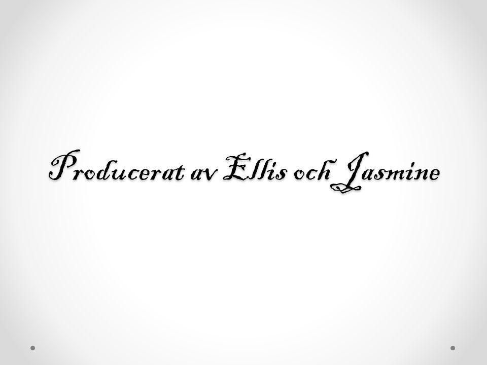 Producerat av Ellis och Jasmine