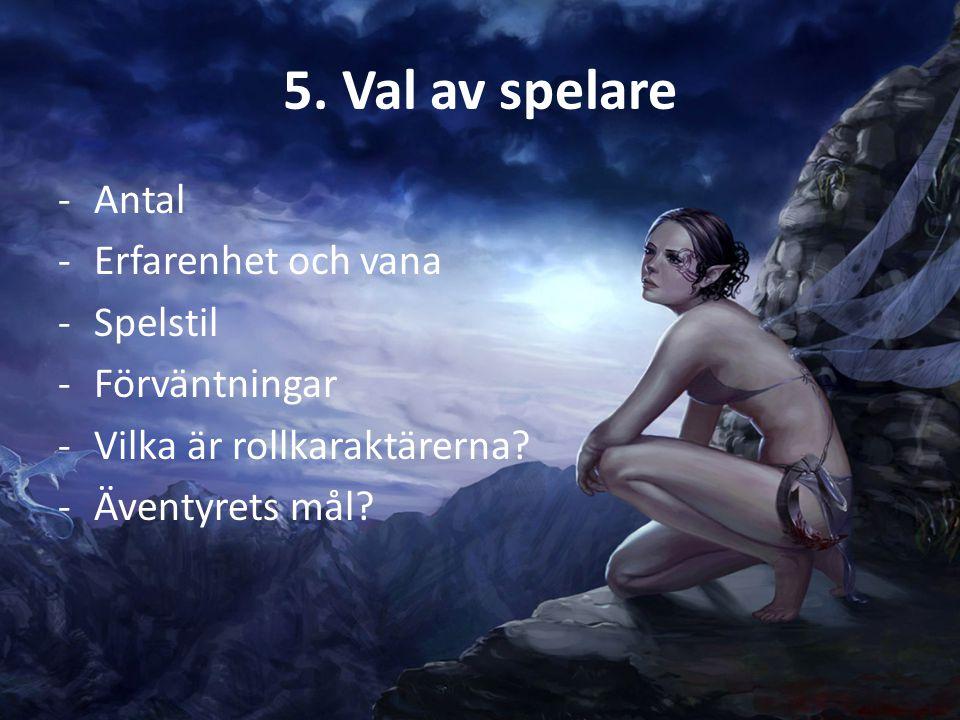 5. Val av spelare Antal Erfarenhet och vana Spelstil Förväntningar
