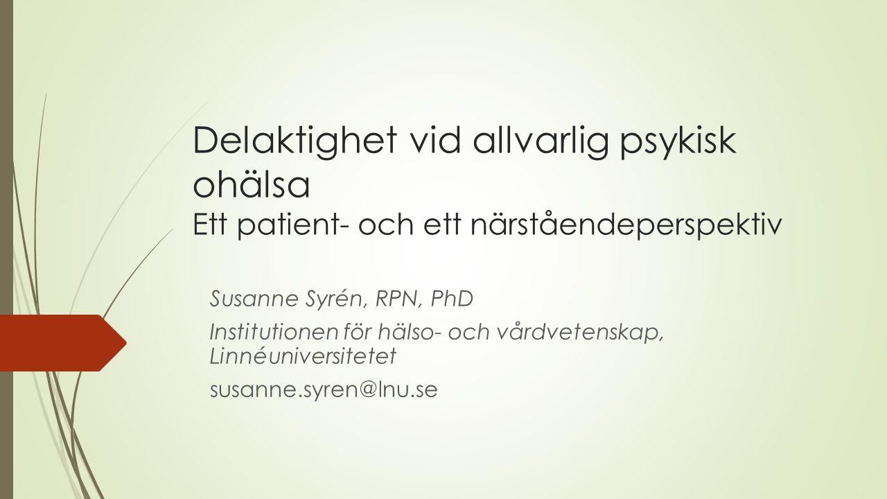 Delaktighet vid allvarlig psykisk ohälsa Ett patient- och ett närståendeperspektiv
