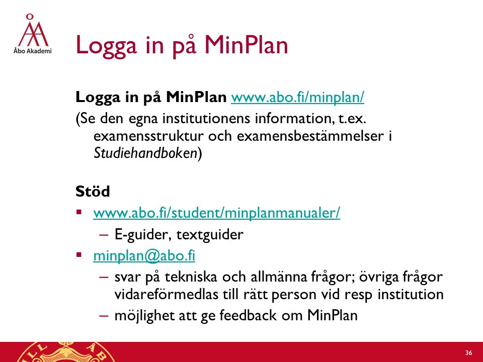 Logga in på MinPlan Logga in på MinPlan www.abo.fi/minplan/