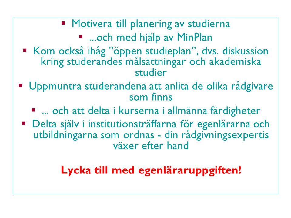 Motivera till planering av studierna ...och med hjälp av MinPlan