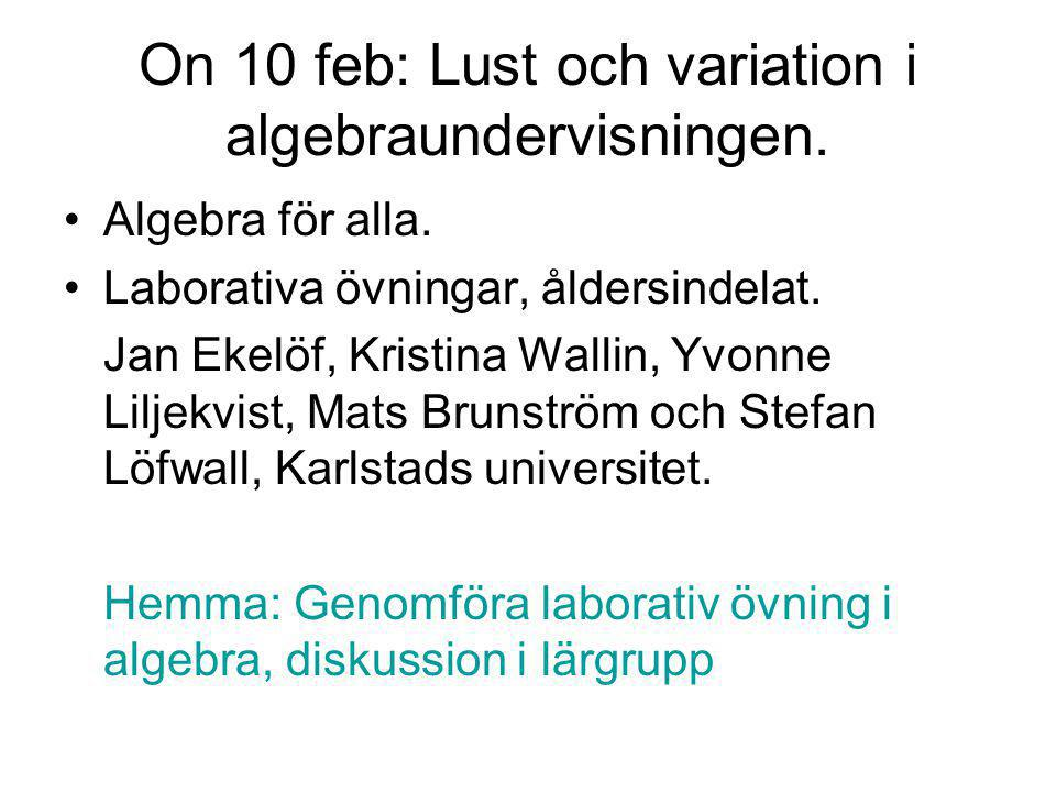On 10 feb: Lust och variation i algebraundervisningen.