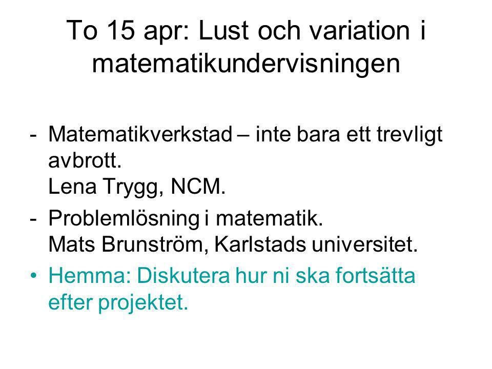 To 15 apr: Lust och variation i matematikundervisningen