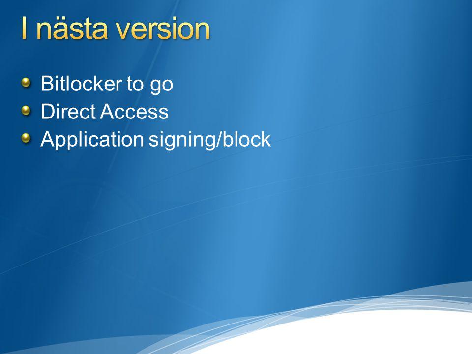I nästa version Bitlocker to go Direct Access