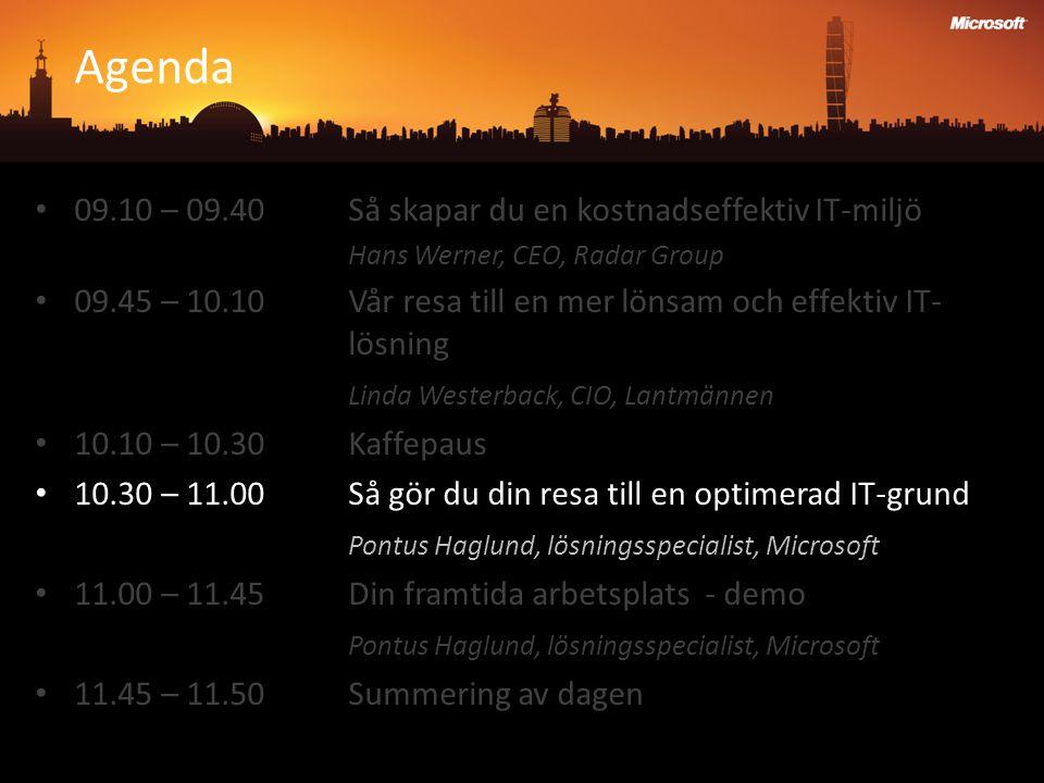 Agenda 09.10 – 09.40 Så skapar du en kostnadseffektiv IT-miljö