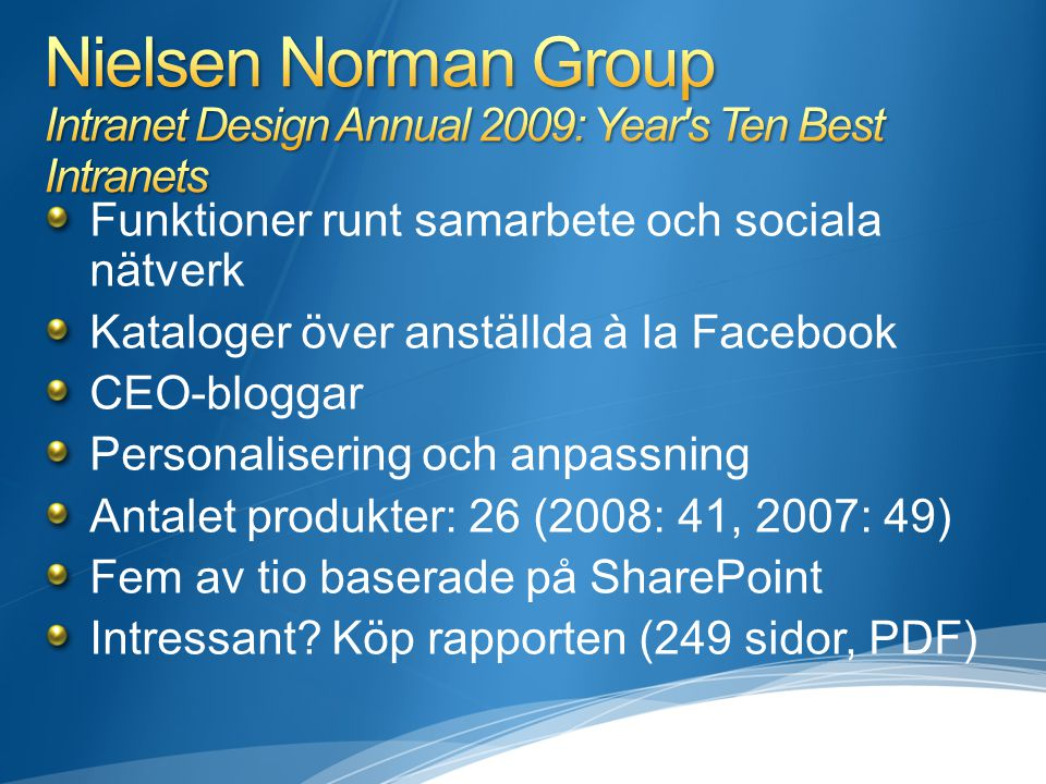 Nielsen Norman Group Intranet Design Annual 2009: Year s Ten Best Intranets