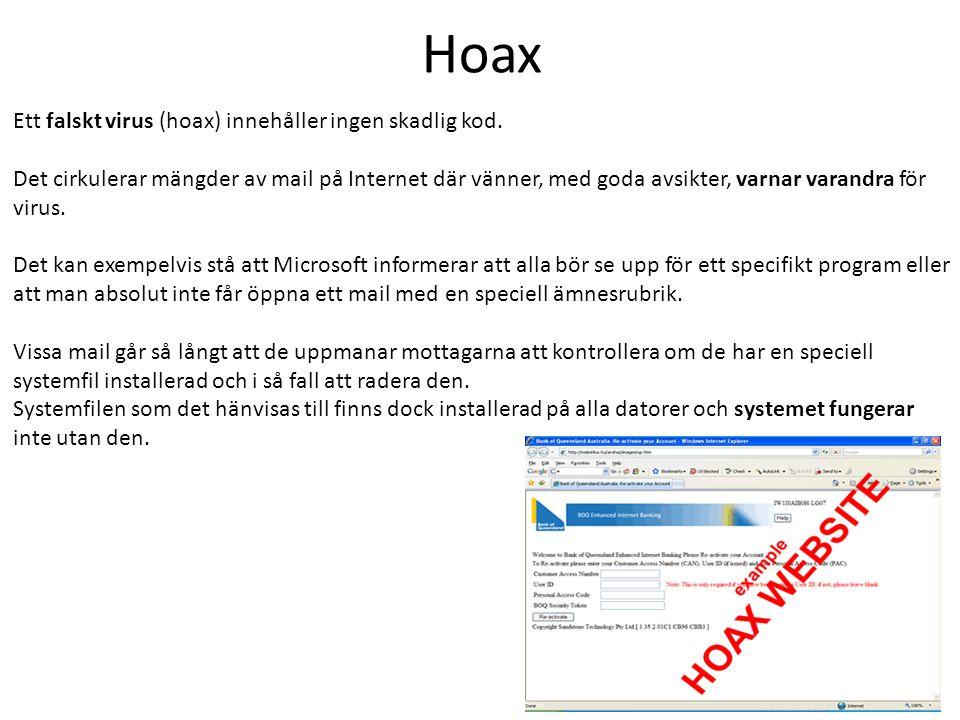 Hoax Ett falskt virus (hoax) innehåller ingen skadlig kod.