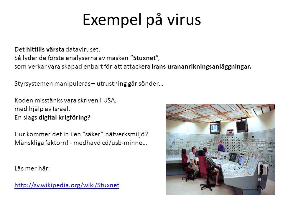 Exempel på virus Det hittills värsta dataviruset.