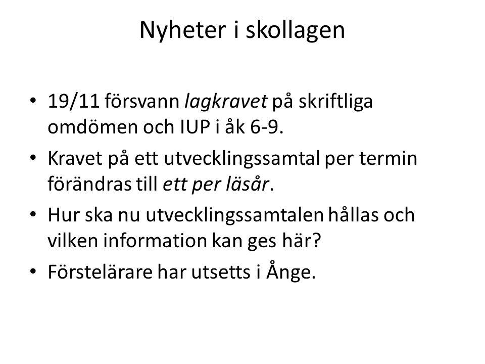 Nyheter i skollagen 19/11 försvann lagkravet på skriftliga omdömen och IUP i åk 6-9.