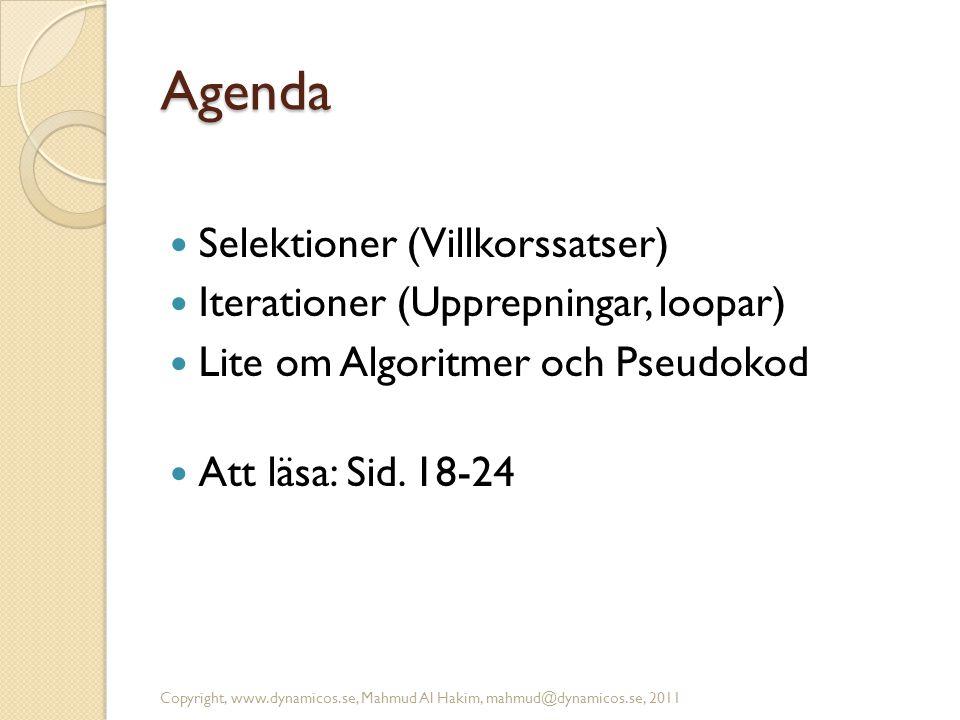 Agenda Selektioner (Villkorssatser) Iterationer (Upprepningar, loopar)
